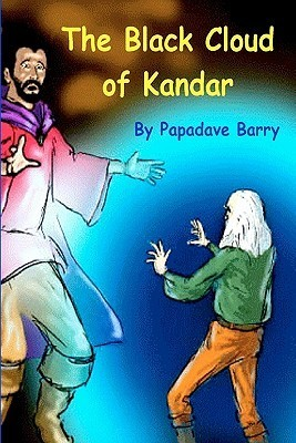 The Black Cloud of Kandar Papadave Barry