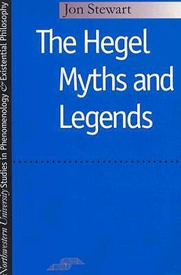 Hegel Myths and Legends Jon  Stewart