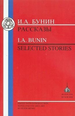 I.A. Bunin: Selected Stories (Russian Texts)  by  Ivan Bunin