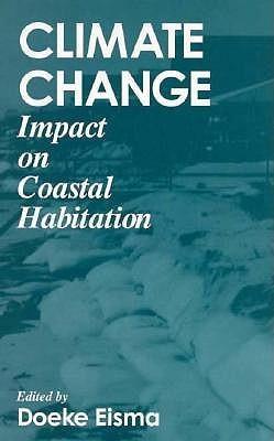 Climate Changeimpact on Coastal Habitation  by  Doeke Eisma