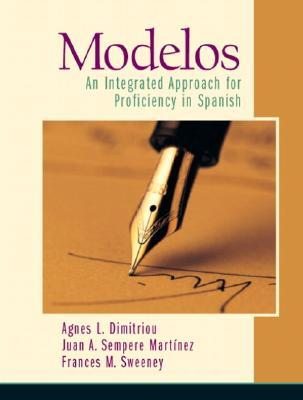 Modelos an Integrated Approach for Proficiency in Spanish Agnes L. Dimitriou