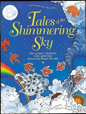 Tales of the Shimmering Sky: Ten Global Folktales with Activities Susan Milore