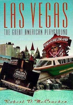 Las Vegas: The Great American Playground  by  Robert D. McCracken