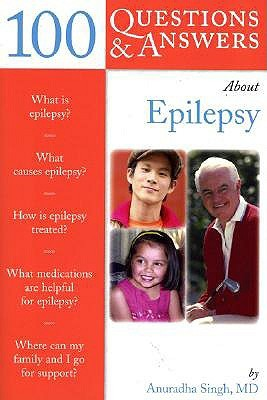100 Q&A About Your Childs Epilepsy (100 Questions & Answers About)  by  Anuradha Singh