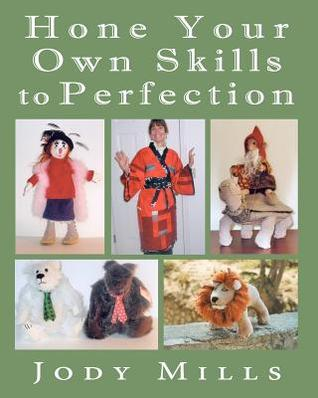 Hone Your Own Skills to Perfection  by  Jody Mills