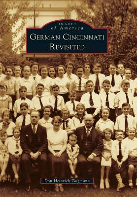 German Cincinnati Revisited Don Heinrich Tolzmann