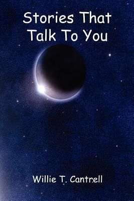 Stories That Talk to You Willie T. Cantrell