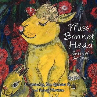 Miss Bonnet Head: Queen of the Forest Rob  Ryan