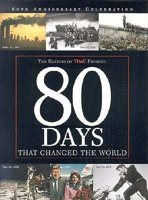 Time: 80 Days That Changed the World Time-Life Books