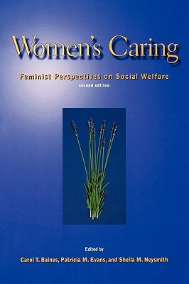 Womens Caring: Feminist Perspectives on Social Welfare  by  Carol Baines