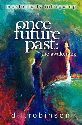 Once Future Past: The Awakening  by  Main Donald L. Robinson