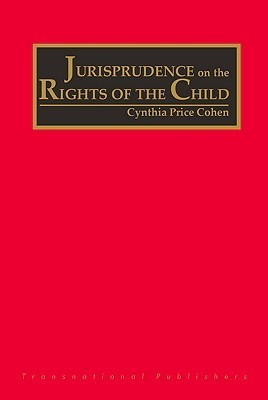 The Jurisprudence on the Rights of the Child (4 Vols) Cynthia Price Cohen
