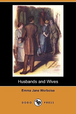 Husbands and Wives  by  Emma Jane Worboise