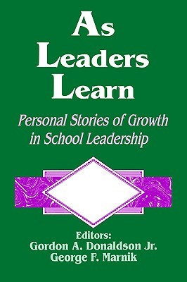As Leaders Learn: Personal Stories of Growth in School Leadership  by  Gordon Donaldson