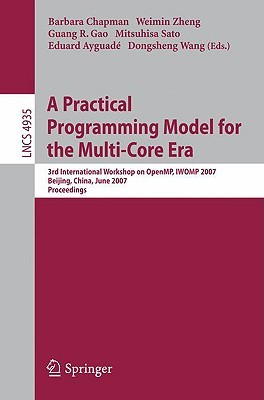 A Practical Programming Model for the Multi-Core Era Barbara Chapman