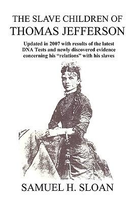 The Slave Children of Thomas Jefferson Sam Sloan