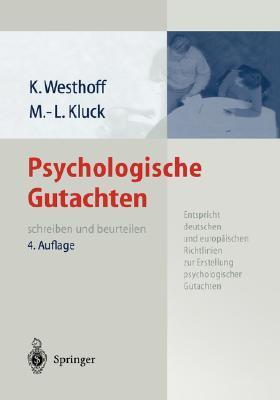 Psychologische Gutachten Schreiben Und Beurteilen  by  Karl Westhoff