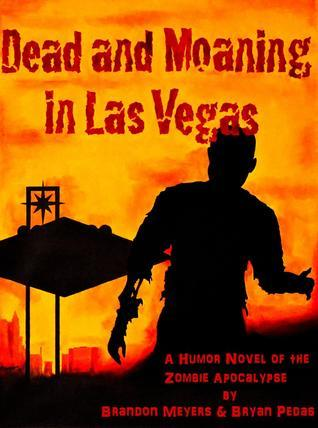 Dead and Moaning in Las Vegas Brandon Meyers
