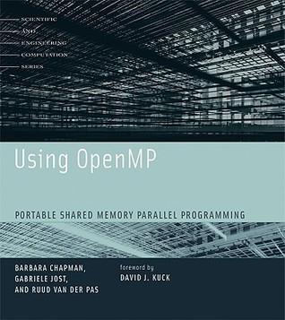 Using OpenMP: Portable Shared Memory Parallel Programming Barbara Chapman