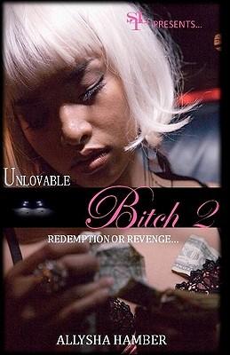 Unlovable Bitch 2  by  Allysha Hamber