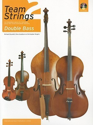 Team Strings 2: Double Bass: An Integrated Course for Individual, Group and Mixed Instrument Teaching [With CD (Audio)] Richard Duckett
