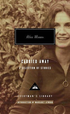 Carried Away: A Personal Selection of Stories Alice Munro