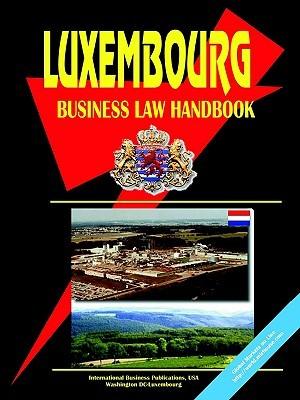 Luxembourg Business Law Handbook USA International Business Publications