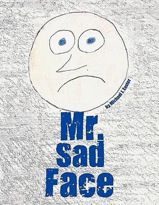 Mr. Sad Face Michael J. Easter