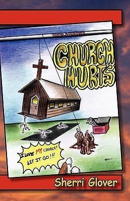 Church Hurts  by  Sherri Glover