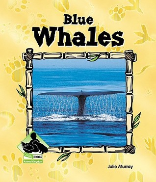 Blue Whales  by  Julie Murray