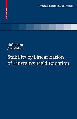 Stability  by  Linearization of Einsteins Field Equation by Joan Girbau