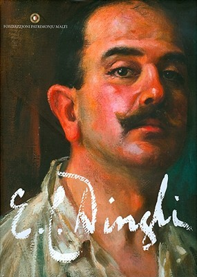 Edward Caruana Dingli (1876-1950): Portraits, Views and Folkloristic Scenes Paul Xuereb