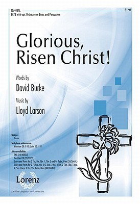 Glorious, Risen Christ! David Burke