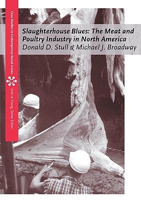 Slaughterhouse Blues: The Meat and Poultry Industry in North America Donald D. Stull