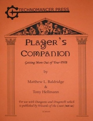 Players Companion - Getting More Out of Your PHB Matthew L. Baldridge