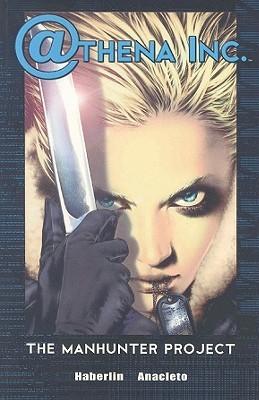 Athena Inc. Volume 1: Manhunter Project Brian Haberlin