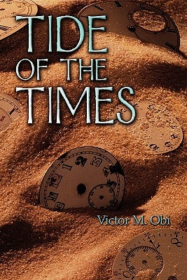 Tide of the Times  by  Victor M. Obi
