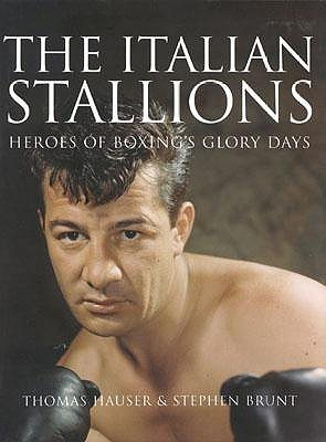 The Italian Stallions: Portraits on Canvas, and in Words  by  Thomas Hauser