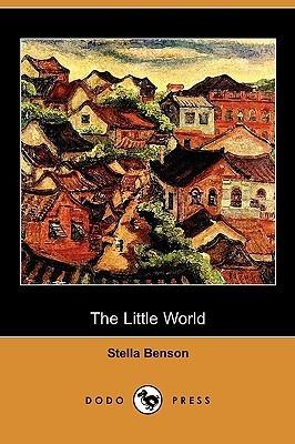 The Little World  by  Stella Benson