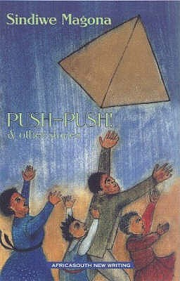 Push-Push! and Other Stories  by  Sindiwe Magona