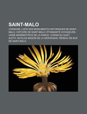 Saint-Malo: Corsaire, Liste Des Monuments Historiques de Saint-Malo, Histoire de Saint-Malo, Tonnants Voyageurs, Usine Mar Motrice  by  Source Wikipedia