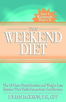 The Weekend Diet  by  Julian Jackson