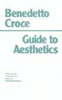 Guide to Aesthetics Benedetto Croce
