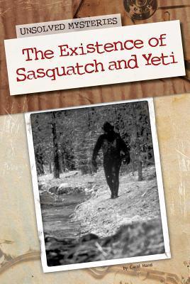 The Existence of Sasquatch and Yeti Carol Hand