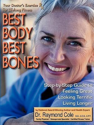 Best Body Best Bones  by  Raymond Cole