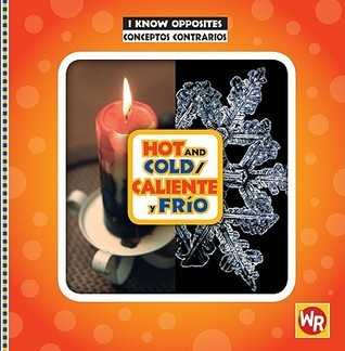 Hot and Cold/ Caliente Y Frio (I Know Opposites/ Conceptos Contrarios) (Spanish Edition) Gini Holland