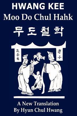 Moo Do Chul Hahk: A New Translation Hyun Chul Hwang