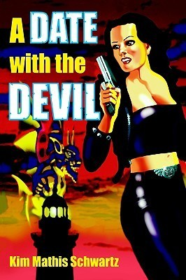 A Date with the Devil  by  Kim Mathis Schwartz