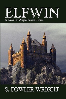 Elfwin: An Historical Novel of Anglo-Saxon Times  by  Samuel Wright