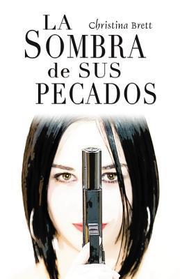 La Sombra de Sus Pecados  by  Christina Brett
